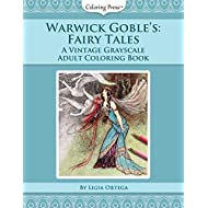 Warwick Goble's Fairy Tales: A Vintage Grayscale Adult Coloring Book (Vintage Grayscale Adult Coloring Books) (Volume 2)