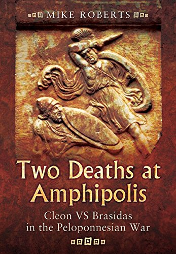 Two Deaths at Amphipolis: Cleon vs Brasidas in the Peloponnesian War