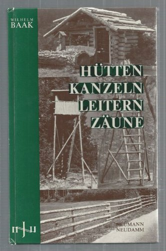 Hütten - Kanzeln - Leitern - Zäune