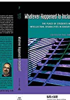 Whatever Happened to Inclusion?: The Place of Students With Intellectual Disabilities in Education (Disability Studies in Education)