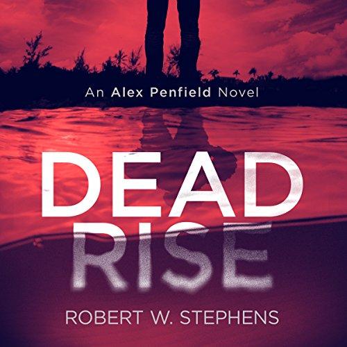 Dead Rise: An Alex Penfield Novel cover art