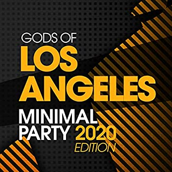 Gods Of Los Angeles Minimal Party 2020 Edition