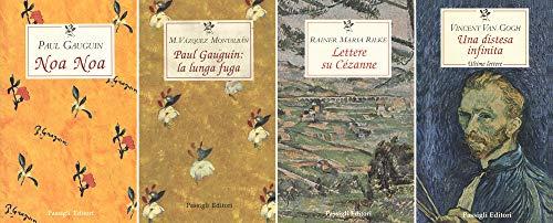 Pacchetto arte e letteratura: Una distesa infinita-Paul Gauguin: la lunga fuga-Noa Noa-Lettere su Cézanne