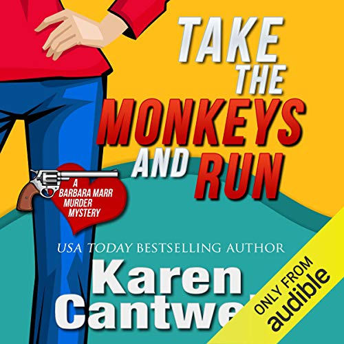Take the Monkeys and Run (A Barbara Marr Murder Mystery #1) audiobook cover art