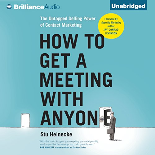 How to Get a Meeting with Anyone     The Untapped Selling Power of Contact Marketing              De :                                                                                                                                 Stu Heinecke,                                                                                        Jay Conrad Levinson - foreword                               Lu par :                                                                                                                                 Christopher Lane                      Durée : 8 h et 12 min     1 notation     Global 3,0
