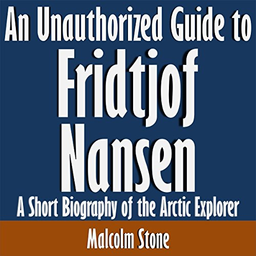 An Unauthorized Guide to Fridtjof Nansen cover art