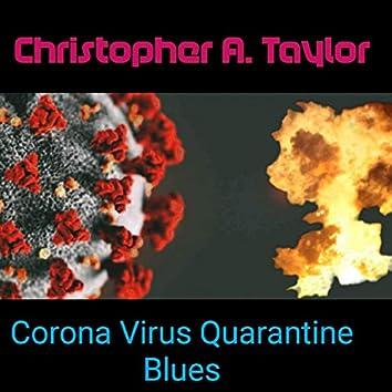 Corona Virus Quarantine Blues