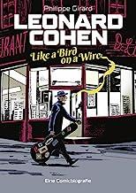 Leonard Cohen - Like a Bird on a Wire: Eine Comic-Biografie