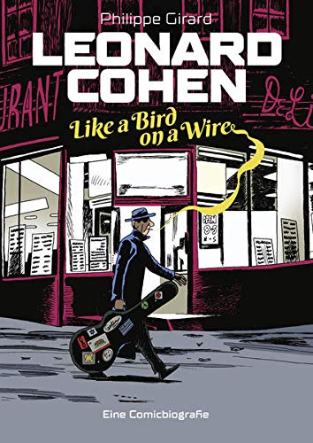 Leonard Cohen – Like a Bird on a Wire: Eine Comic-Biografie
