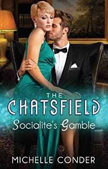 Socialite's Gamble (The Chatsfield Book 3) by [Michelle Conder]