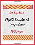 The Big Book Peyote Beadwork Graph Paper: grid paper for designing your own peyote bead patterns for jewelry