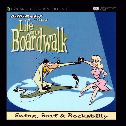 Life on the Boardwalk: Swing, Surf & Rockabilly