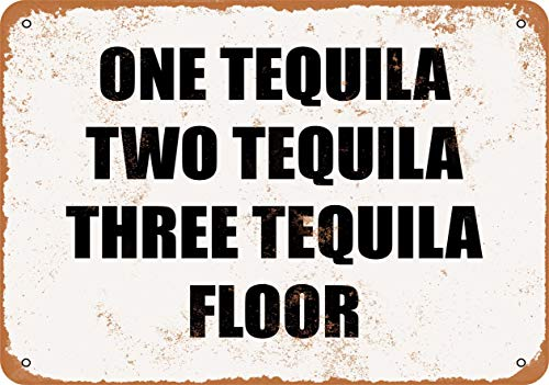 Vintage Decorative Metal Signs One Tequila, Two Tequila, Three Tequila, Floor Metal Tin Sign Wall Decor 8 X 12 Inches