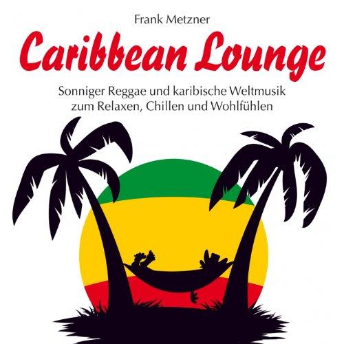Caribbean Lounge : Karibische Rhythmen und feurige Weltmusik