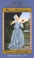 Marie Antoinette: Princess of Versailles, Austria-france 1769 (The Royal Diaries)