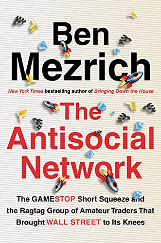 The Antisocial Network: The GameStop Short Squeeze and the Ragtag Group of Amateur Traders That Brought Wall Street to Its Knees (English Edition)