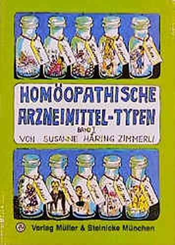 Homöopathische Arzneimittel-Typen, Bd.1