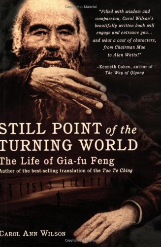 Still Point of the Turning World: The Life of Gia-Fu Feng