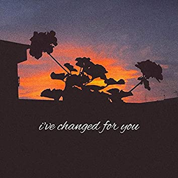 I've Changed for You (feat. Madson Project.)