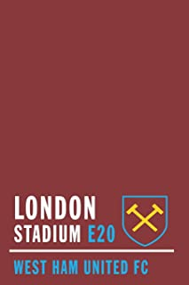 London Stadium E20: West Ham Soccer Journal / Notebook /Diary to write in and record your thoughts.