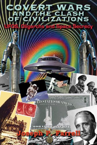 Covert Wars and Clash of Civilizations: UFOs, Oligarchs and Space Secrecy by [Joseph P. Farrell]