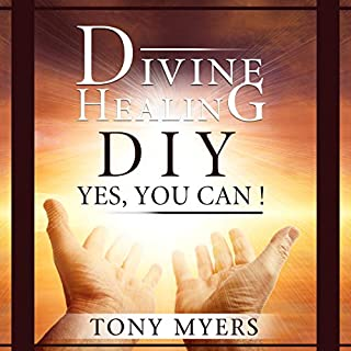 Divine Healing DIY: Yes, You Can! audiobook cover art