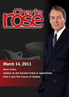 Charlie Rose - Anna Coren / Update on the Nuclear Crisis in Japan / iPad 2 (March 14, 2011)