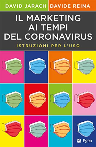 Il marketing ai tempi del coronavirus: Istruzioni per l'uso