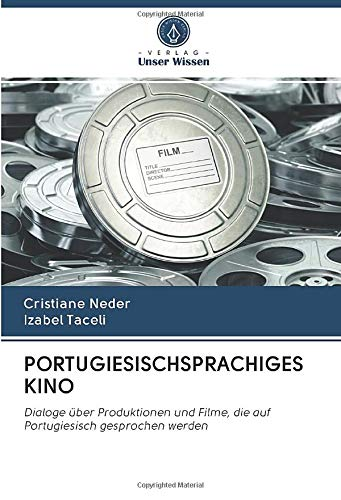 PORTUGIESISCHSPRACHIGES KINO: Dialoge über Produktionen und Filme, die auf Portugiesisch gesprochen werden