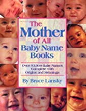 Mother Of All Baby Name Books - Over 94,000 Baby Names Complete With Origins And Meanings