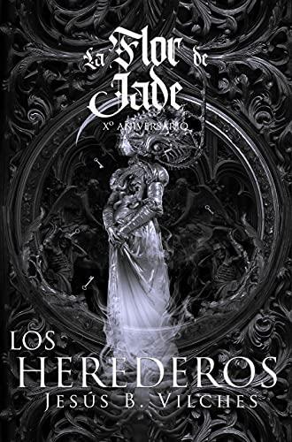La Flor de Jade III (El Libro de los Herederos): Edición Xº Aniversario (Spanish Edition)