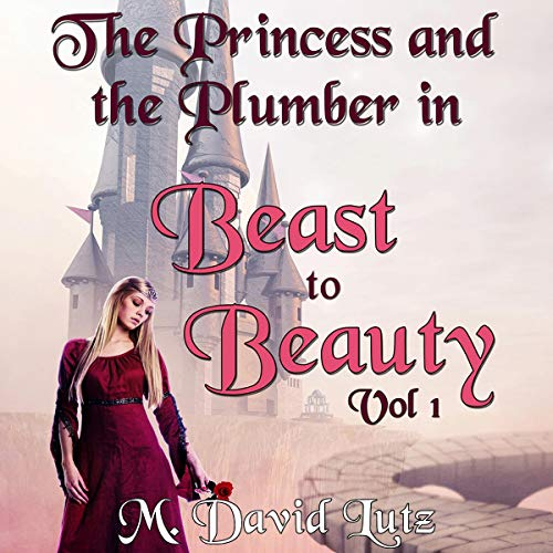 The Princess and the Plumber Audiobook By M David Lutz cover art