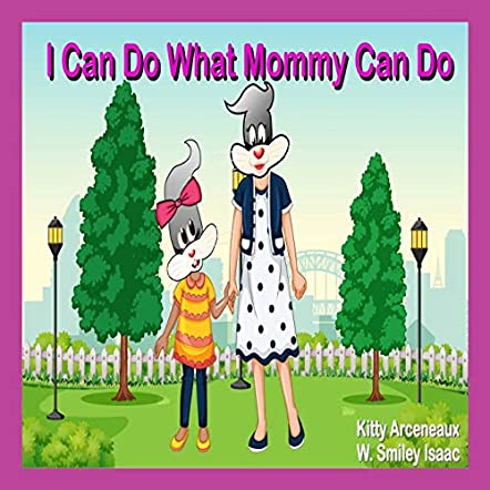 I Can Do What Mommy Can Do