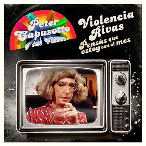 Peter Capusotto y sus Videos & Violencia Rivas