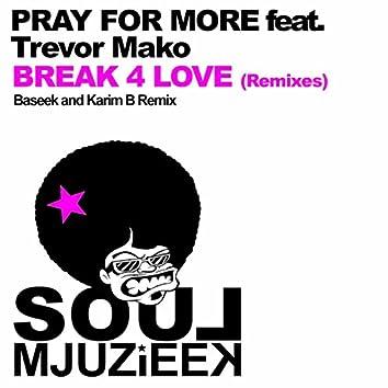 Break 4 Love (Remixes)