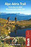 Alpe-Adria Trail: From the Alps to the Adriatic: A Guide to Hiking through Austria, Slovenia and Italy (Bradt Travel Guide)