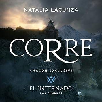 """Corre (Canción Original Para La Serie """"El Internado: Las Cumbres"""")"""