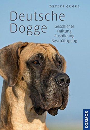 Deutsche Dogge: Geschichte , Haltung, Ausbildung, Beschäftigung