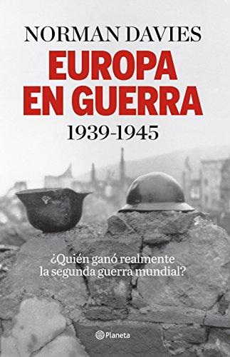 Europa en guerra 1939-1945: ¿Quién ganó realmente la...