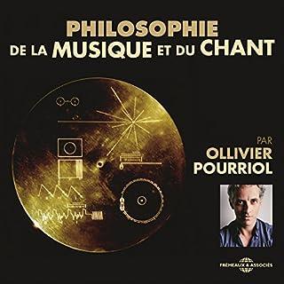 Philosophie de la musique et du chant                   De :                                                                                                                                 Ollivier Pourriol                               Lu par :                                                                                                                                 Ollivier Pourriol                      Durée : 3 h et 41 min     Pas de notations     Global 0,0