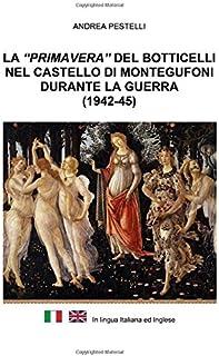 """La """"Primavera"""" del Botticelli nel castello di Montegufoni durante la guerra: I meriti di un improvvisato """"Monuments Man"""" i..."""