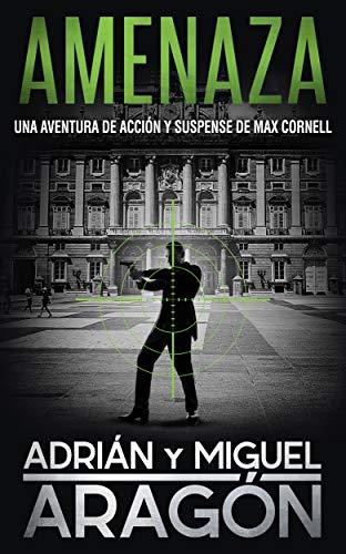 Amenaza: Una aventura de acción y suspense (Max Cornell thrillers ...