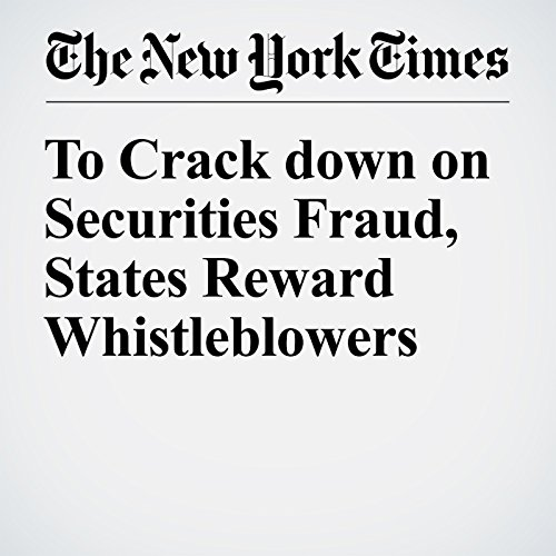 To Crack down on Securities Fraud, States Reward Whistleblowers audiobook cover art