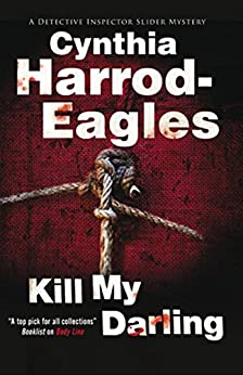 Kill My Darling (Bill Slider Mysteries Book 14) by [Cynthia Harrod Eagles]