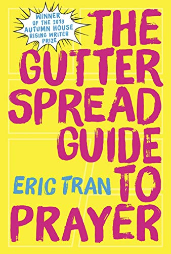 The Gutter Spread Guide to Prayer (Autumn House Rising Writer Prize)