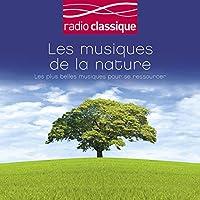 Les Musiques De La Nature Radio Classique