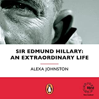 Sir Edmund Hillary     An Extraordinary Life              By:                                                                                                                                 Alexa Johnston                               Narrated by:                                                                                                                                 Michael Keir Morrissey                      Length: 12 hrs and 13 mins     5 ratings     Overall 4.2