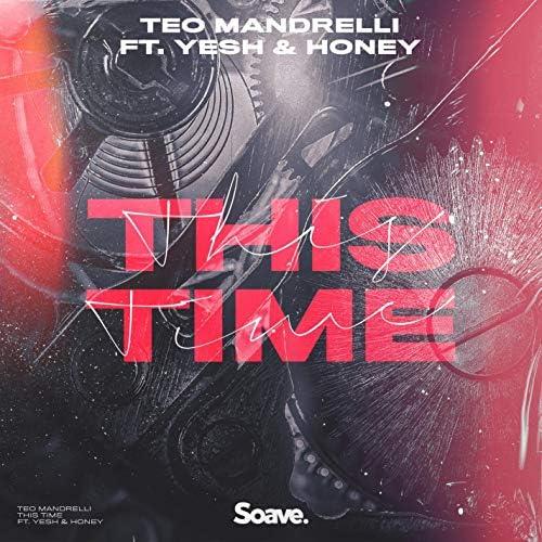Teo Mandrelli, Yesh & Honey
