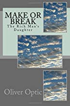 Make or Break: The Rich Man's Daughter (Starry Flag) (Volume 5)
