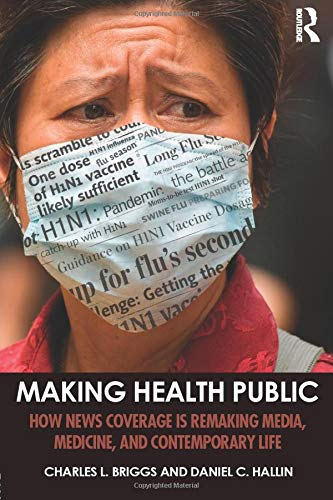 Compare Textbook Prices for Making Health Public 1 Edition ISBN 9781138999862 by Briggs, Charles L.,Hallin, Daniel C.
